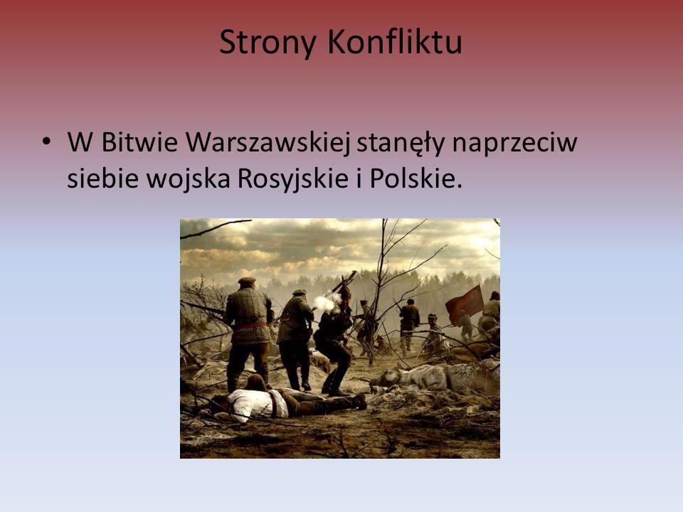 Strony Konfliktu W Bitwie Warszawskiej stanęły naprzeciw siebie wojska Rosyjskie i Polskie.