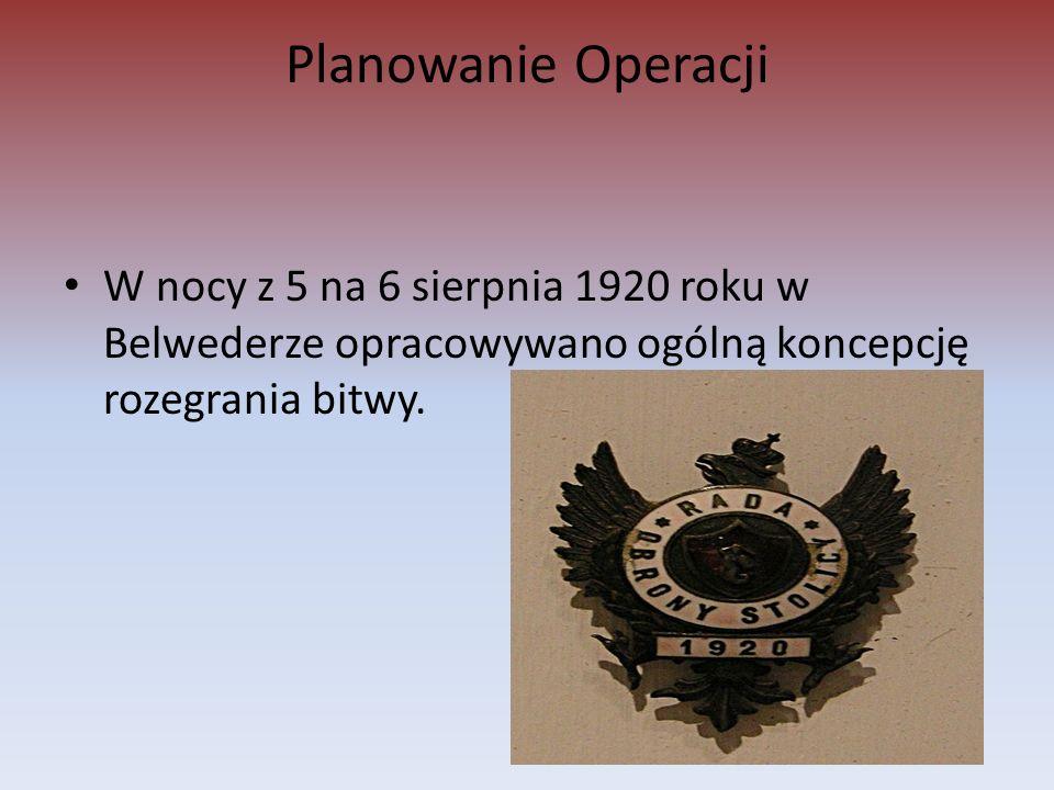 Planowanie Operacji W nocy z 5 na 6 sierpnia 1920 roku w Belwederze opracowywano ogólną koncepcję rozegrania bitwy.