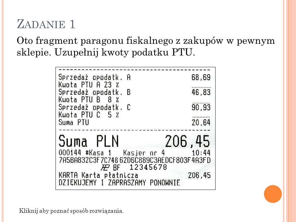 Z ADANIE 1 Oto fragment paragonu fiskalnego z zakupów w pewnym sklepie.