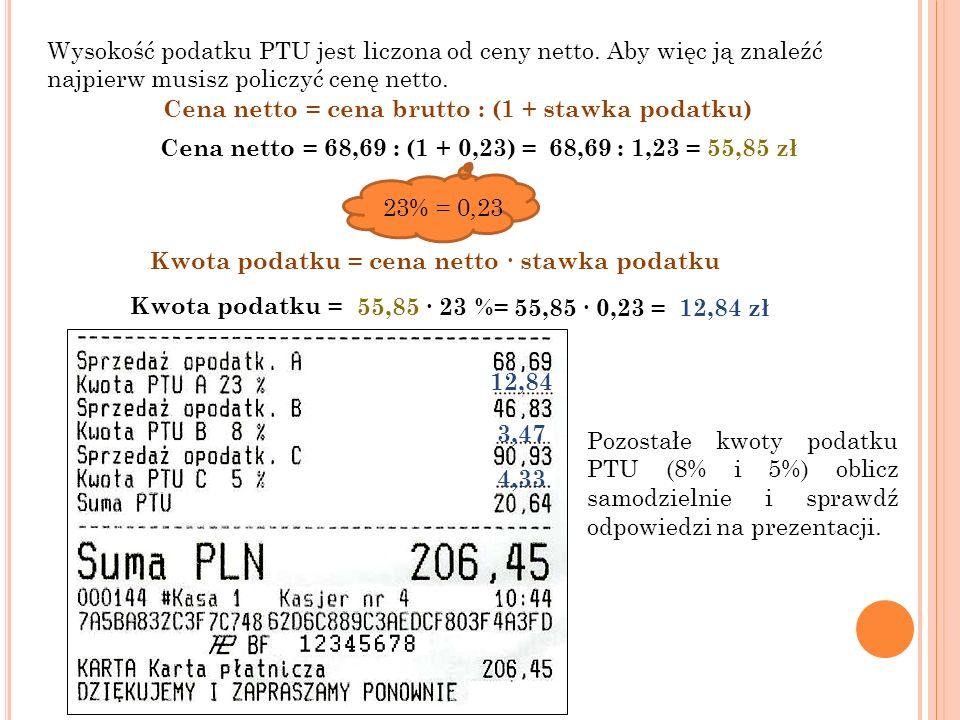 Wysokość podatku PTU jest liczona od ceny netto.