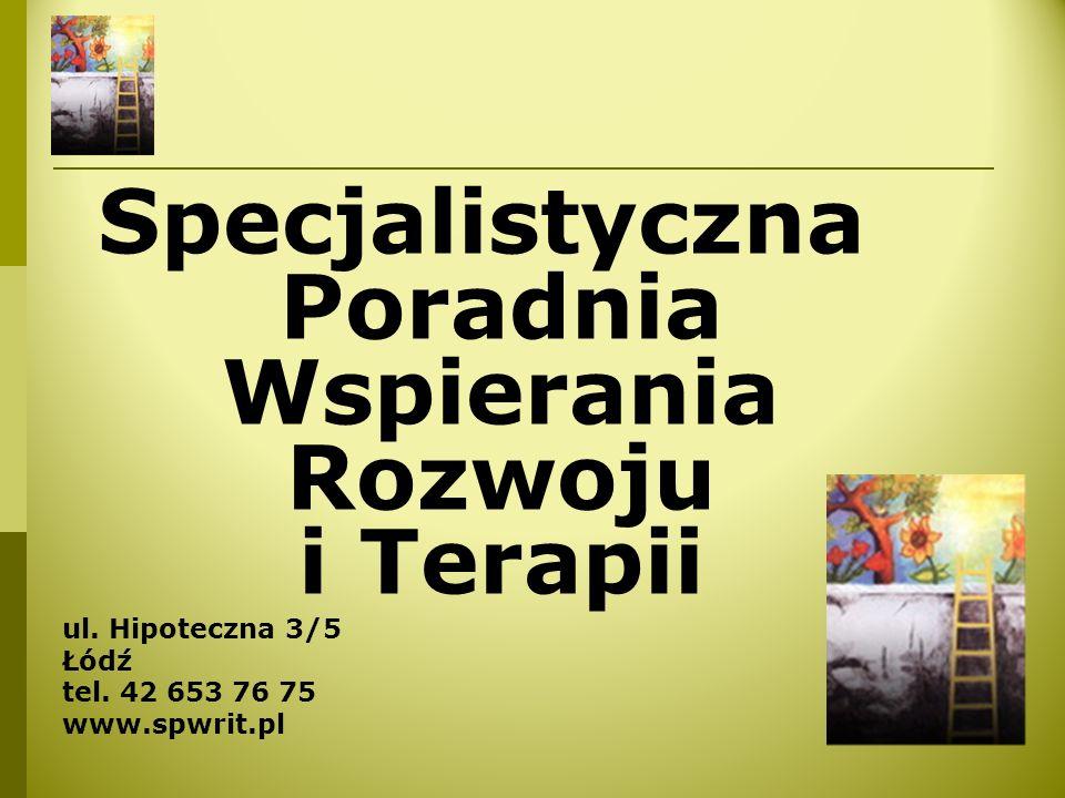 Specjalistyczna Poradnia Wspierania Rozwoju i Terapii ul. Hipoteczna 3/5 Łódź tel. 42 653 76 75 www.spwrit.pl