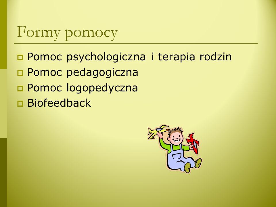 Formy pomocy  Pomoc psychologiczna i terapia rodzin  Pomoc pedagogiczna  Pomoc logopedyczna  Biofeedback