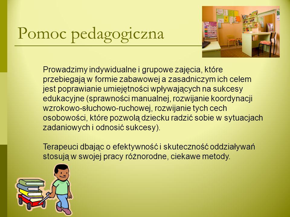Pomoc pedagogiczna Prowadzimy indywidualne i grupowe zajęcia, które przebiegają w formie zabawowej a zasadniczym ich celem jest poprawianie umiejętnoś