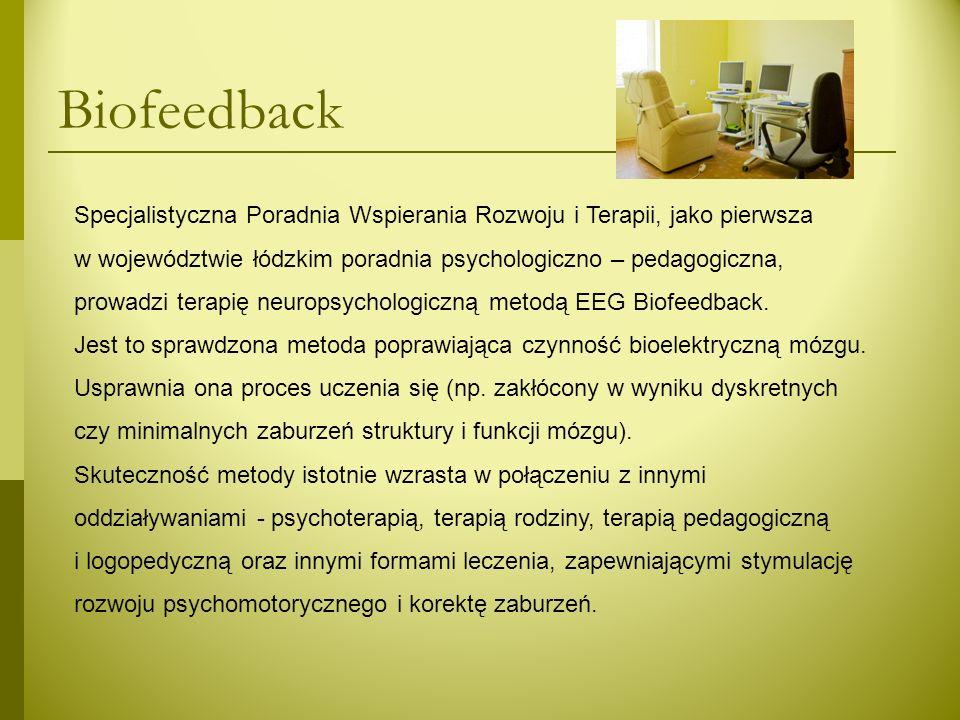 Biofeedback Specjalistyczna Poradnia Wspierania Rozwoju i Terapii, jako pierwsza w województwie łódzkim poradnia psychologiczno – pedagogiczna, prowad