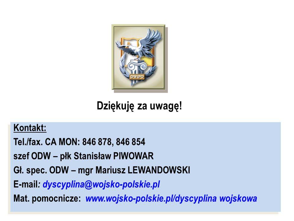 Kontakt: Tel./fax. CA MON: 846 878, 846 854 szef ODW – płk Stanisław PIWOWAR Gł. spec. ODW – mgr Mariusz LEWANDOWSKI E-mail : dyscyplina@wojsko-polski