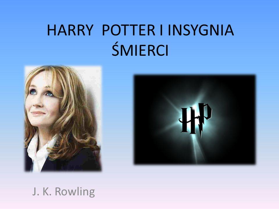 HARRY POTTER I INSYGNIA ŚMIERCI J. K. Rowling
