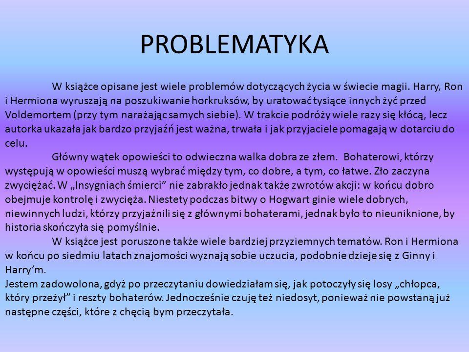 PROBLEMATYKA W książce opisane jest wiele problemów dotyczących życia w świecie magii.