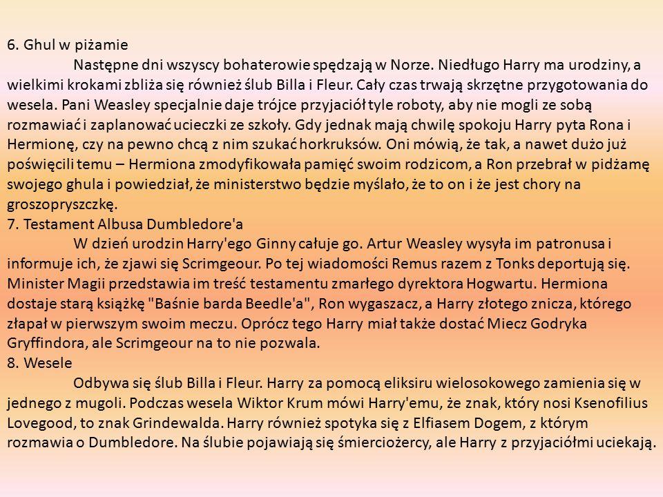 9.Kryjówka Harry Ron i Hermiona deportują się z wesela i wpadają na bandę śmierciożerców.