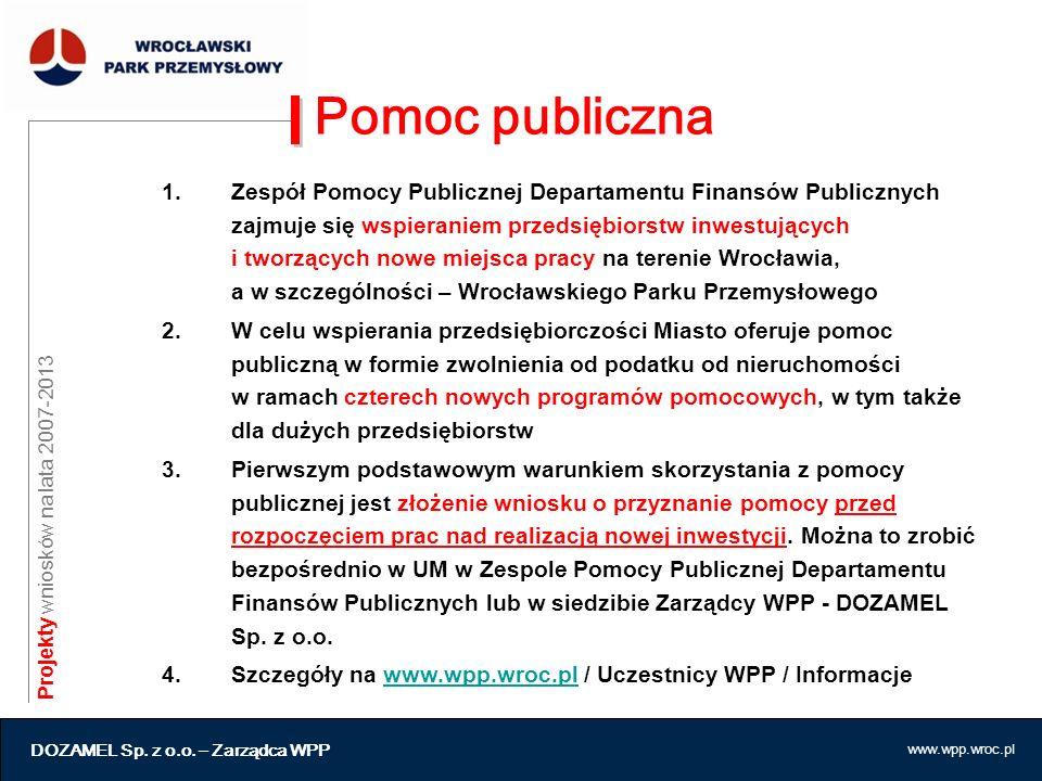 www.wpp.wroc.pl Pomoc publiczna 1.Zespół Pomocy Publicznej Departamentu Finansów Publicznych zajmuje się wspieraniem przedsiębiorstw inwestujących i t