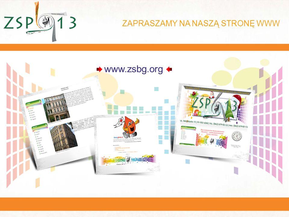 ZAPRASZAMY NA NASZĄ STRONĘ WWW www.zsbg.org