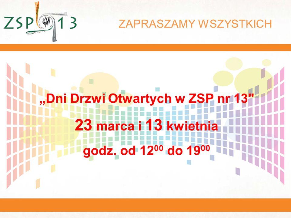 """ZAPRASZAMY WSZYSTKICH """"Dni Drzwi Otwartych w ZSP nr 13 23 marca i 13 kwietnia godz."""