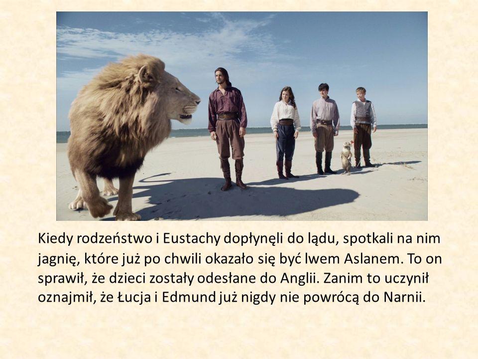 Kiedy rodzeństwo i Eustachy dopłynęli do lądu, spotkali na nim jagnię, które już po chwili okazało się być lwem Aslanem.