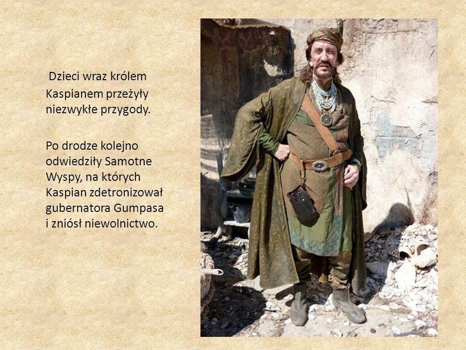 Dzieci wraz królem Kaspianem przeżyły niezwykłe przygody.
