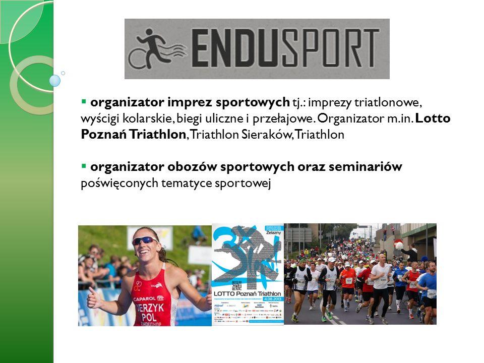  organizator imprez sportowych tj.: imprezy triatlonowe, wyścigi kolarskie, biegi uliczne i przełajowe.