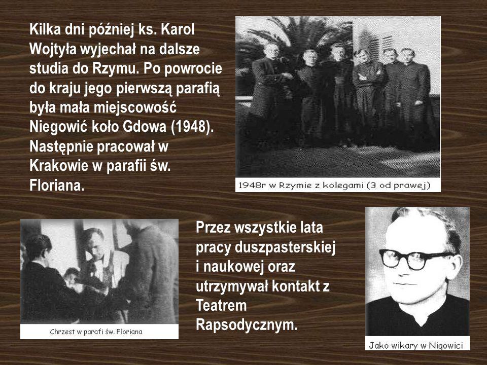 Po zakończeniu wojny 1 listopada 1946 r. Karol Wojtyła przyjął święcenia kapłańskie z rąk księcia Adama Stefana Kardynała Sapiehy. Swą pierwszą mszę ś
