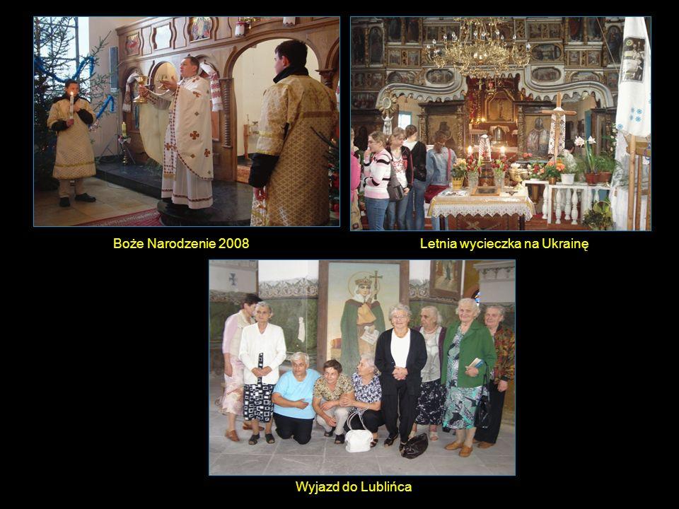 Letnia wycieczka na UkrainęBoże Narodzenie 2008 Wyjazd do Lublińca