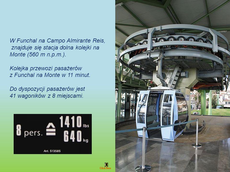 W Funchal na Campo Almirante Reis, znajduje się stacja dolna kolejki na Monte (560 m n.p.m.).