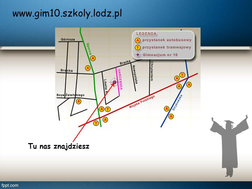 Tu nas znajdziesz www.gim10.szkoly.lodz.pl