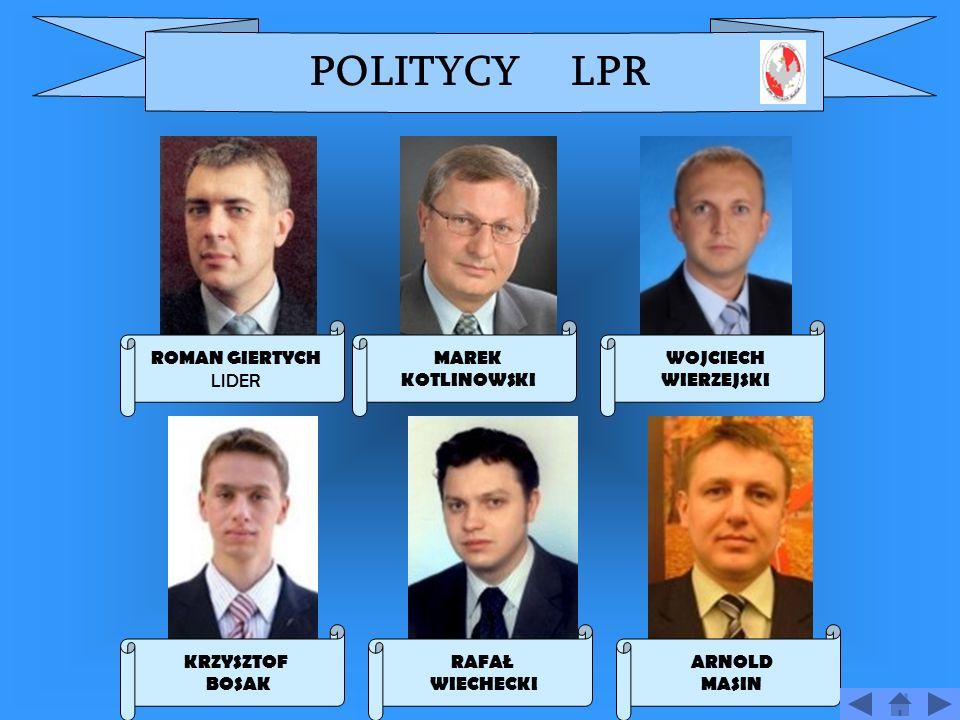 LIGA POLSKICH RODZIN ROMAN GIERTYCH LIDER Data zało ż enia 30 maja 2001 Siedziba ul.