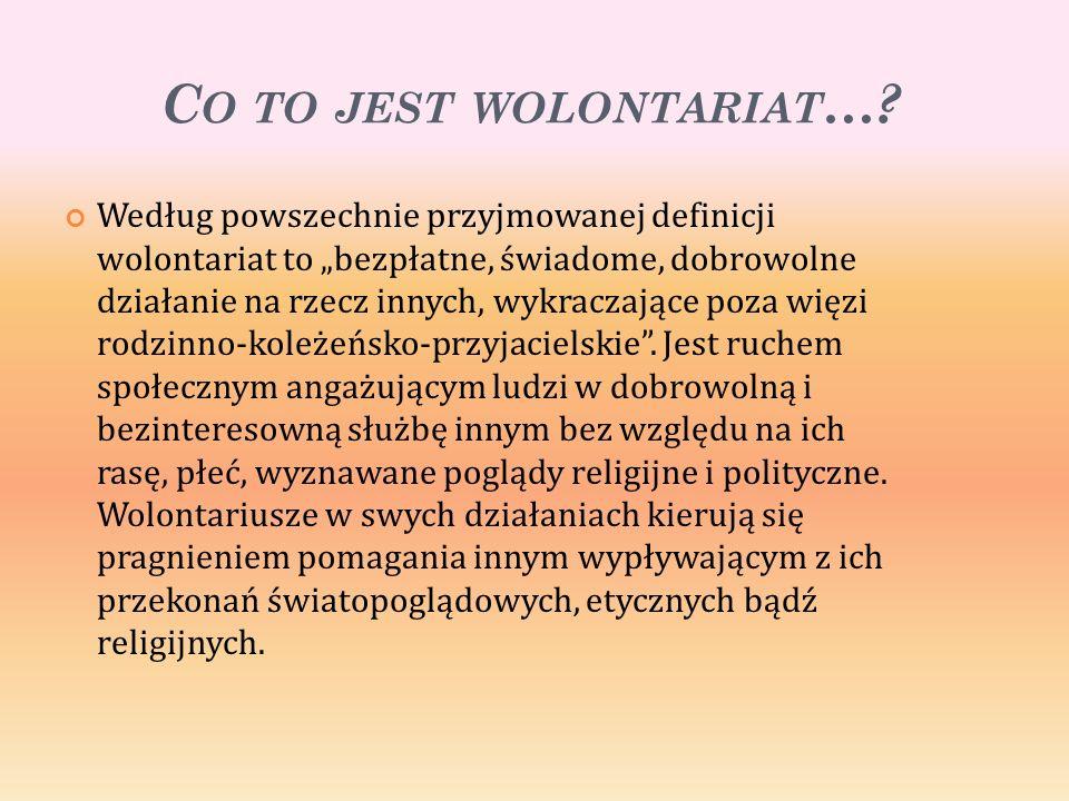 C O TO JEST WOLONTARIAT ….