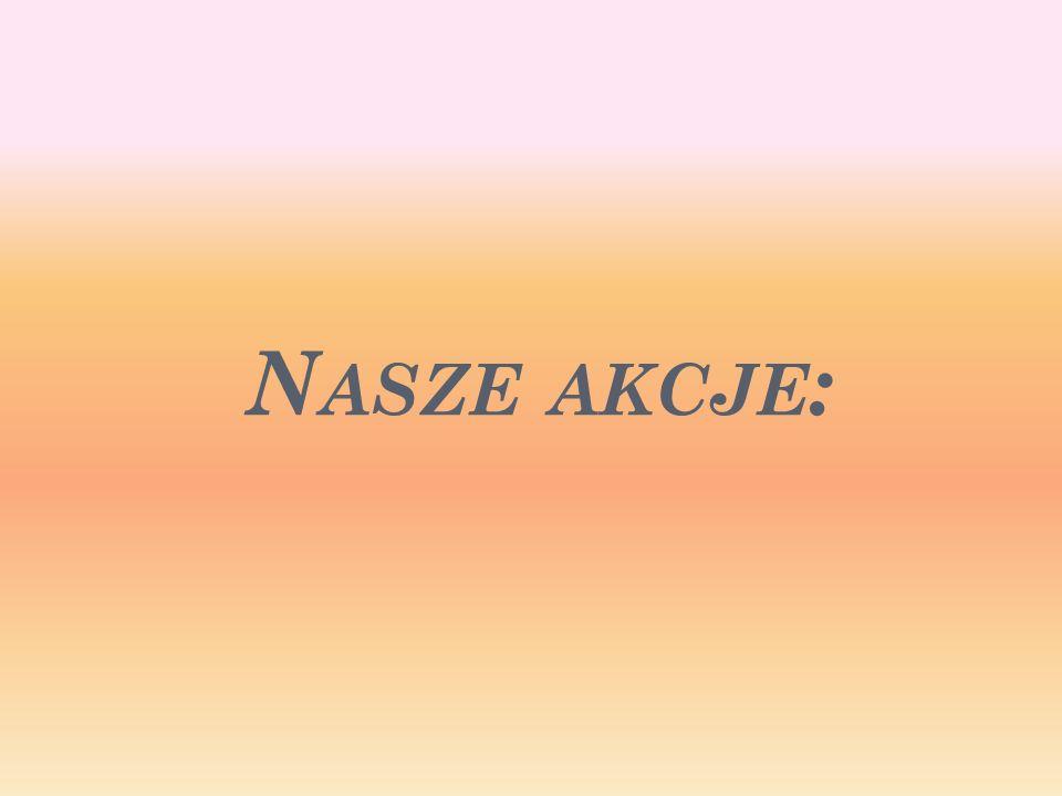 N ASZE AKCJE :