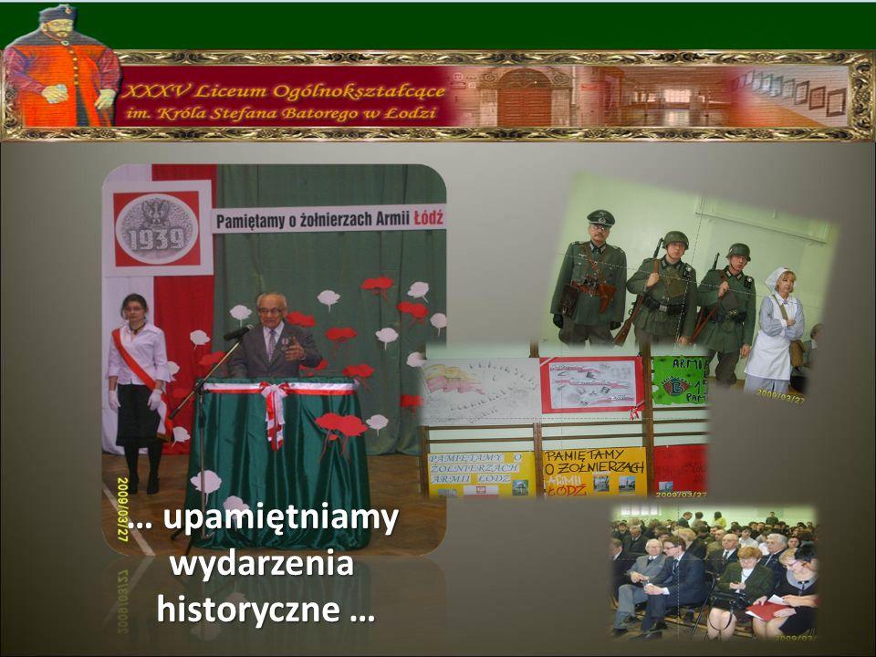 … upamiętniamy wydarzenia historyczne … historyczne …