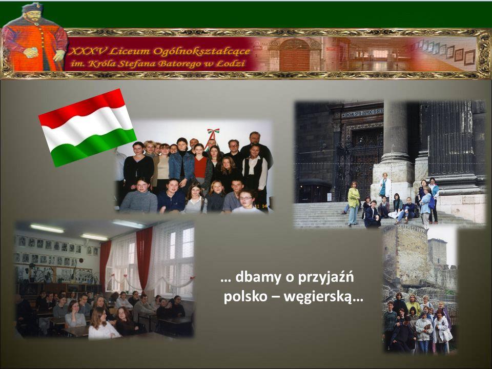 … dbamy o przyjaźń polsko – węgierską…