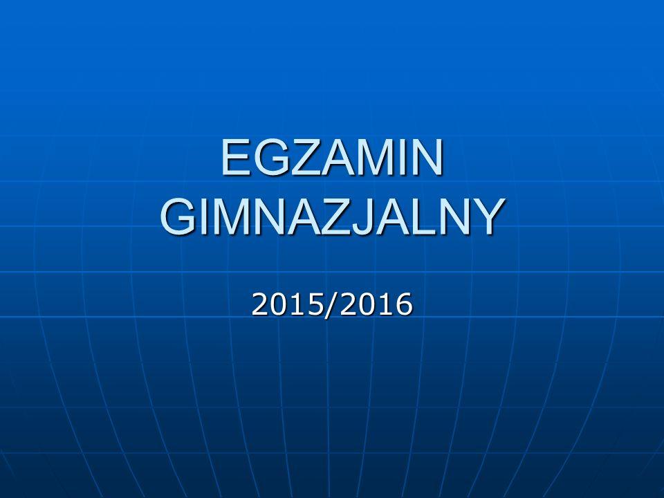 EGZAMIN GIMNAZJALNY 2015/2016