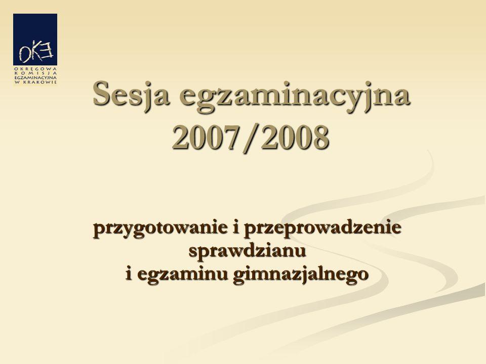 Sesja egzaminacyjna 2007/2008 przygotowanie i przeprowadzenie sprawdzianu i egzaminu gimnazjalnego