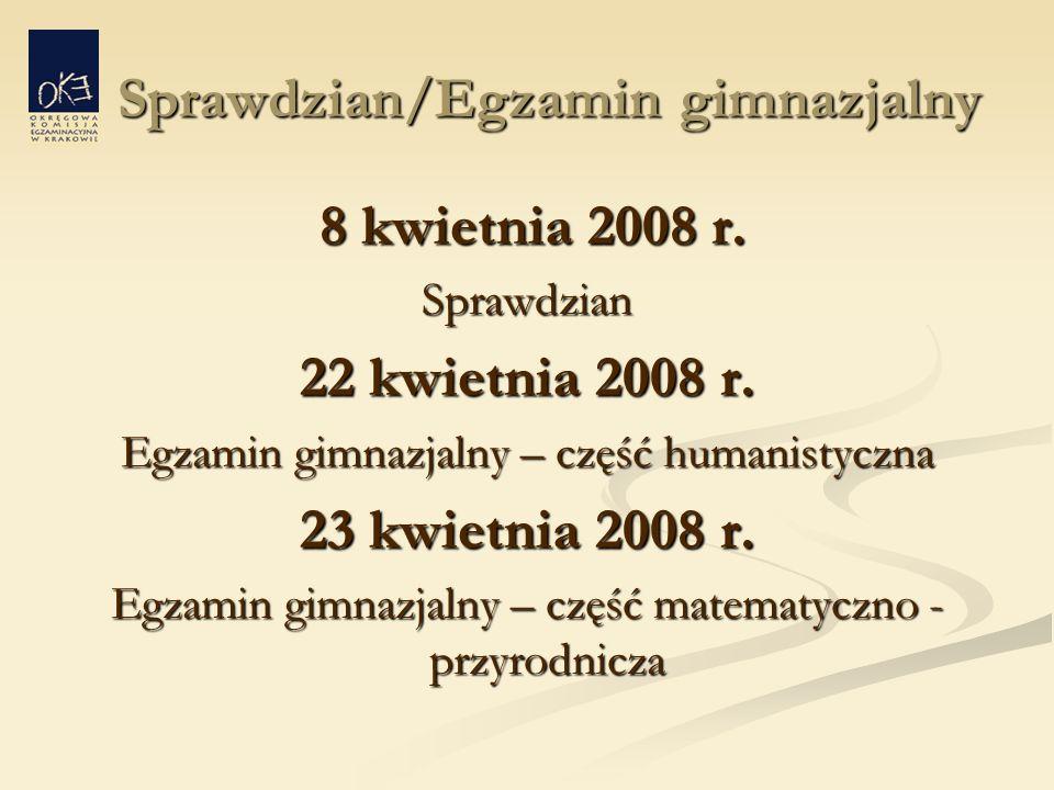 Sprawdzian/Egzamin gimnazjalny Sprawdzian/Egzamin gimnazjalny 8 kwietnia 2008 r.