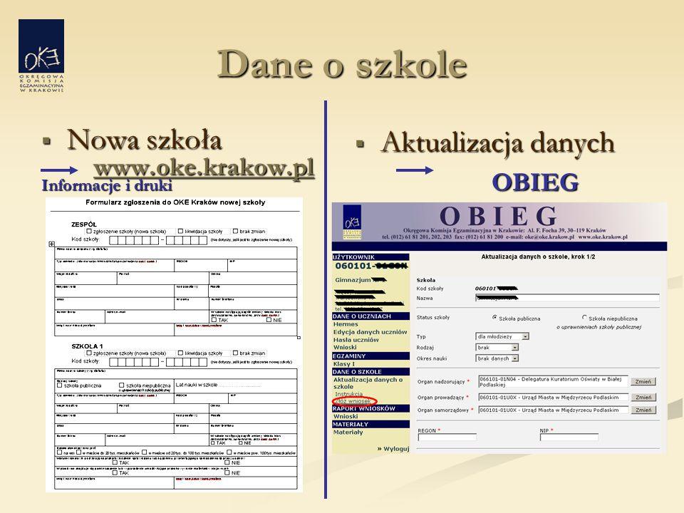 Dane o szkole  Nowa szkoła www.oke.krakow.pl www.oke.krakow.plwww.oke.krakow.pl Informacje i druki  Aktualizacja danych OBIEG