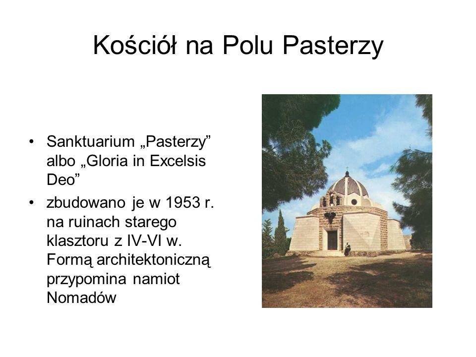 """Kościół na Polu Pasterzy Sanktuarium """"Pasterzy"""" albo """"Gloria in Excelsis Deo"""" zbudowano je w 1953 r. na ruinach starego klasztoru z IV-VI w. Formą arc"""