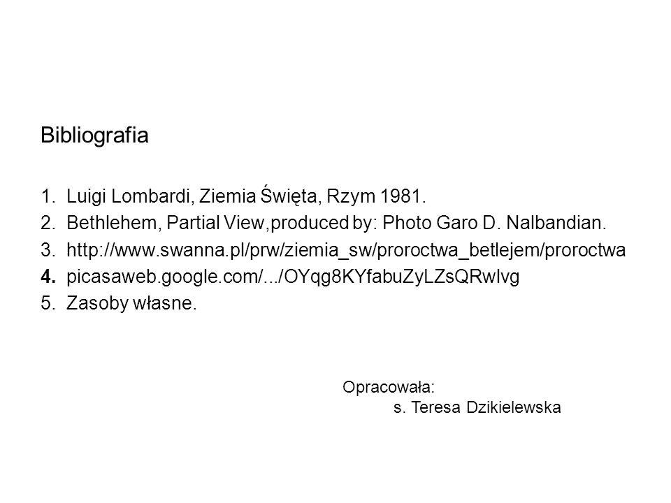 Bibliografia 1. Luigi Lombardi, Ziemia Święta, Rzym 1981.