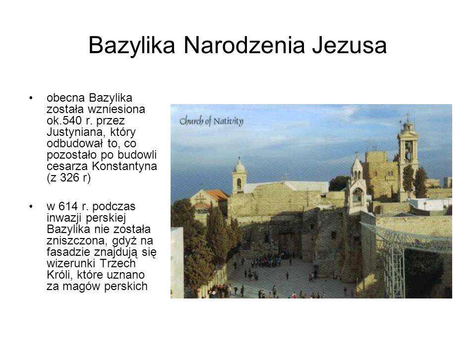 Bazylika Narodzenia Jezusa obecna Bazylika została wzniesiona ok.540 r. przez Justyniana, który odbudował to, co pozostało po budowli cesarza Konstant
