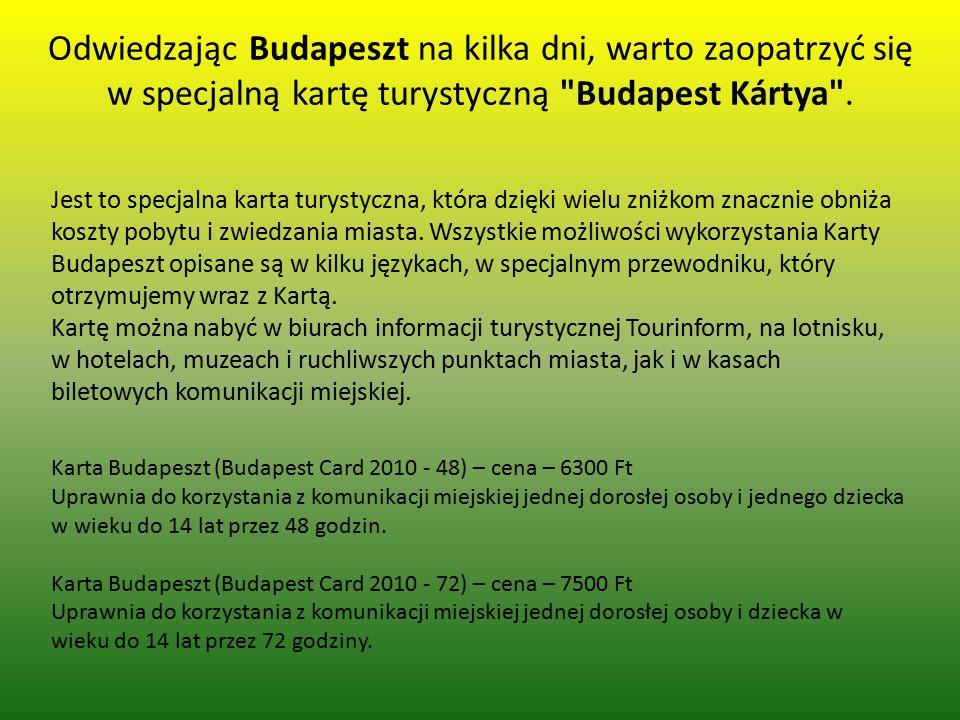 Odwiedzając Budapeszt na kilka dni, warto zaopatrzyć się w specjalną kartę turystyczną