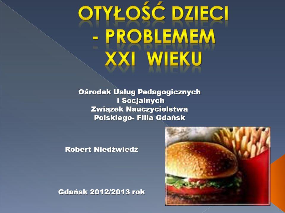 Ośrodek Usług Pedagogicznych i Socjalnych Związek Nauczycielstwa Polskiego- Filia Gdańsk Robert Niedźwiedź Gdańsk 2012/2013 rok