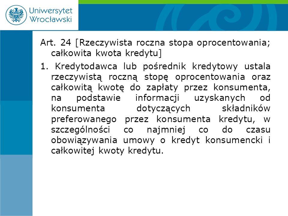 Art. 24 [Rzeczywista roczna stopa oprocentowania; całkowita kwota kredytu] 1.