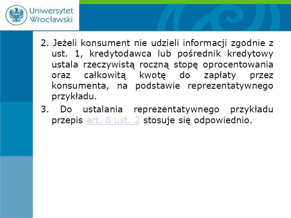2. Jeżeli konsument nie udzieli informacji zgodnie z ust.
