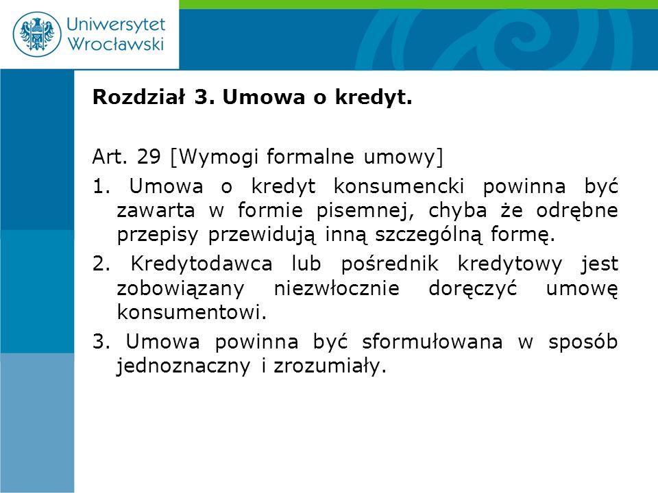 Rozdział 3. Umowa o kredyt. Art. 29 [Wymogi formalne umowy] 1.