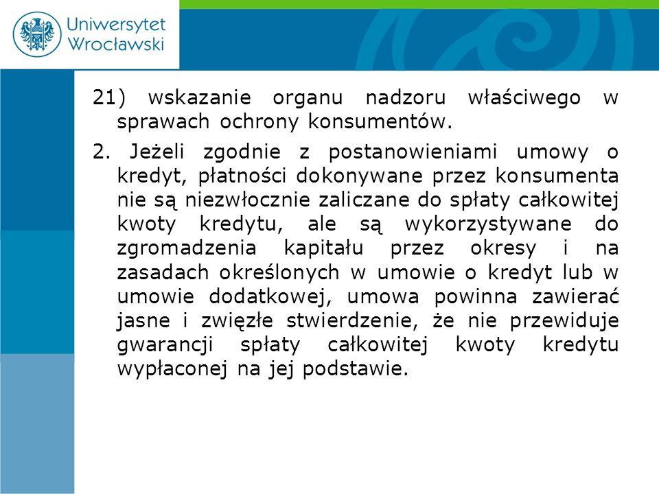 21) wskazanie organu nadzoru właściwego w sprawach ochrony konsumentów.