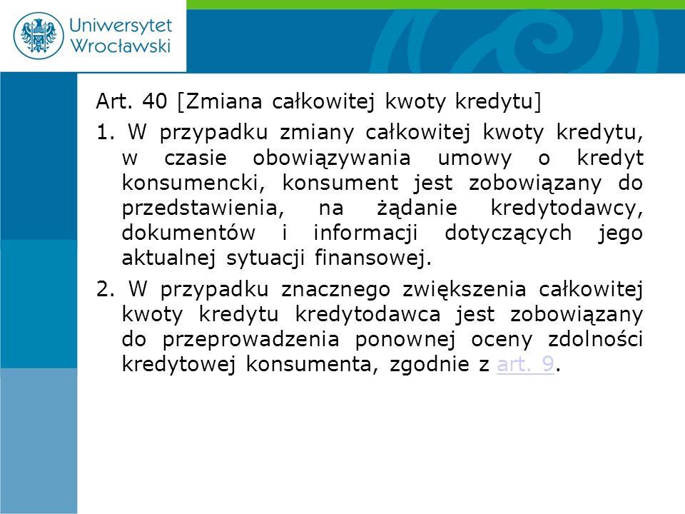 Art. 40 [Zmiana całkowitej kwoty kredytu] 1.