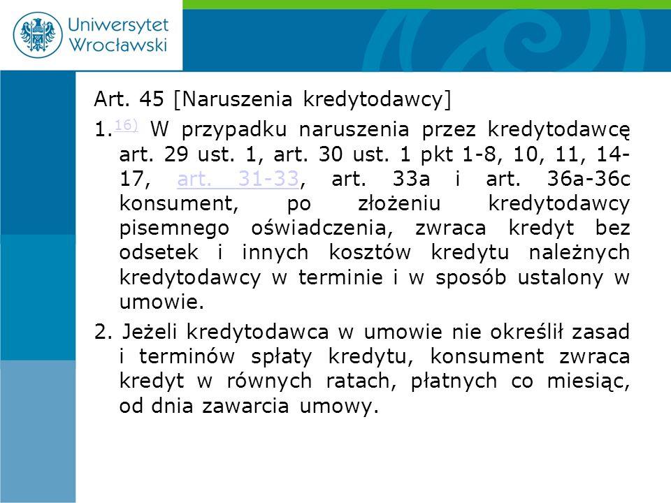 Art. 45 [Naruszenia kredytodawcy] 1. 16) W przypadku naruszenia przez kredytodawcę art.