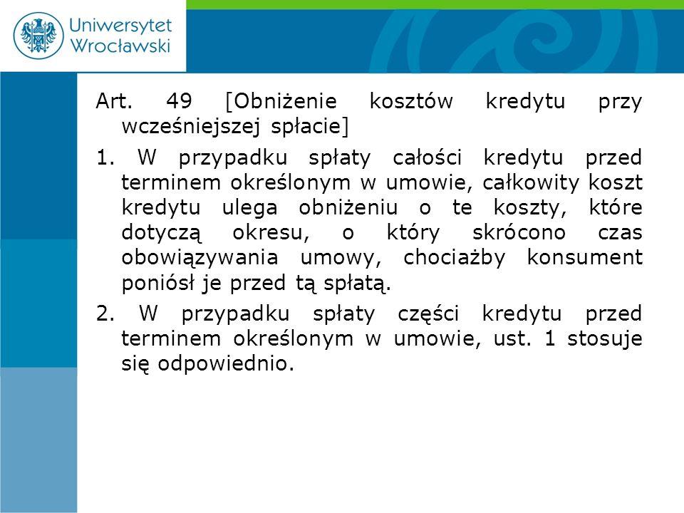 Art. 49 [Obniżenie kosztów kredytu przy wcześniejszej spłacie] 1.