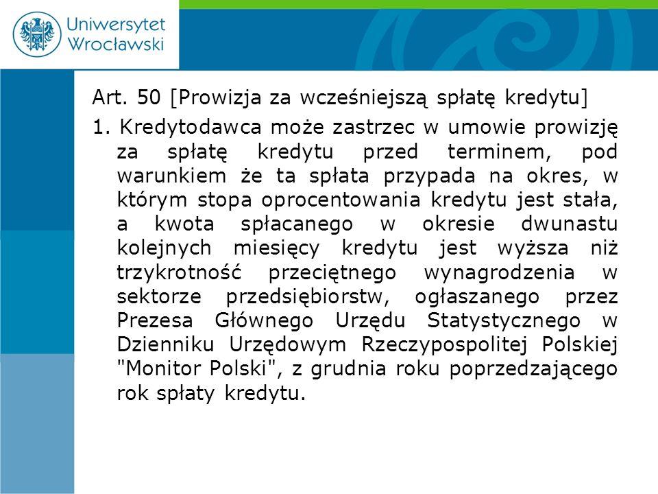 Art. 50 [Prowizja za wcześniejszą spłatę kredytu] 1.
