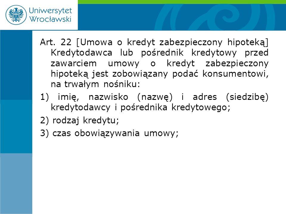 Art. 22 [Umowa o kredyt zabezpieczony hipoteką] Kredytodawca lub pośrednik kredytowy przed zawarciem umowy o kredyt zabezpieczony hipoteką jest zobowi