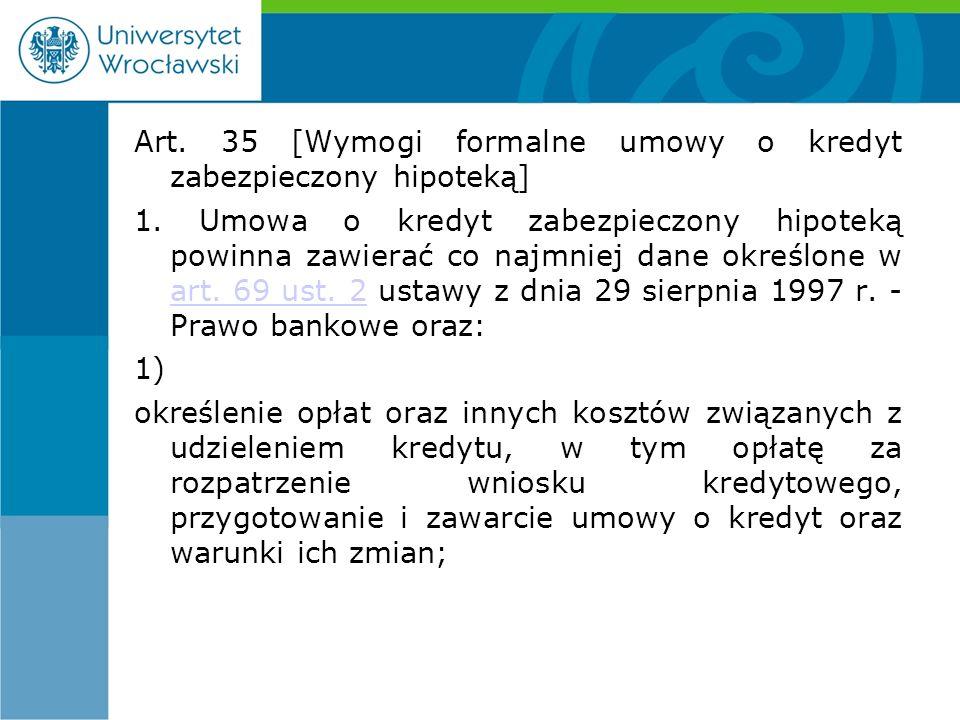 Art. 35 [Wymogi formalne umowy o kredyt zabezpieczony hipoteką] 1.