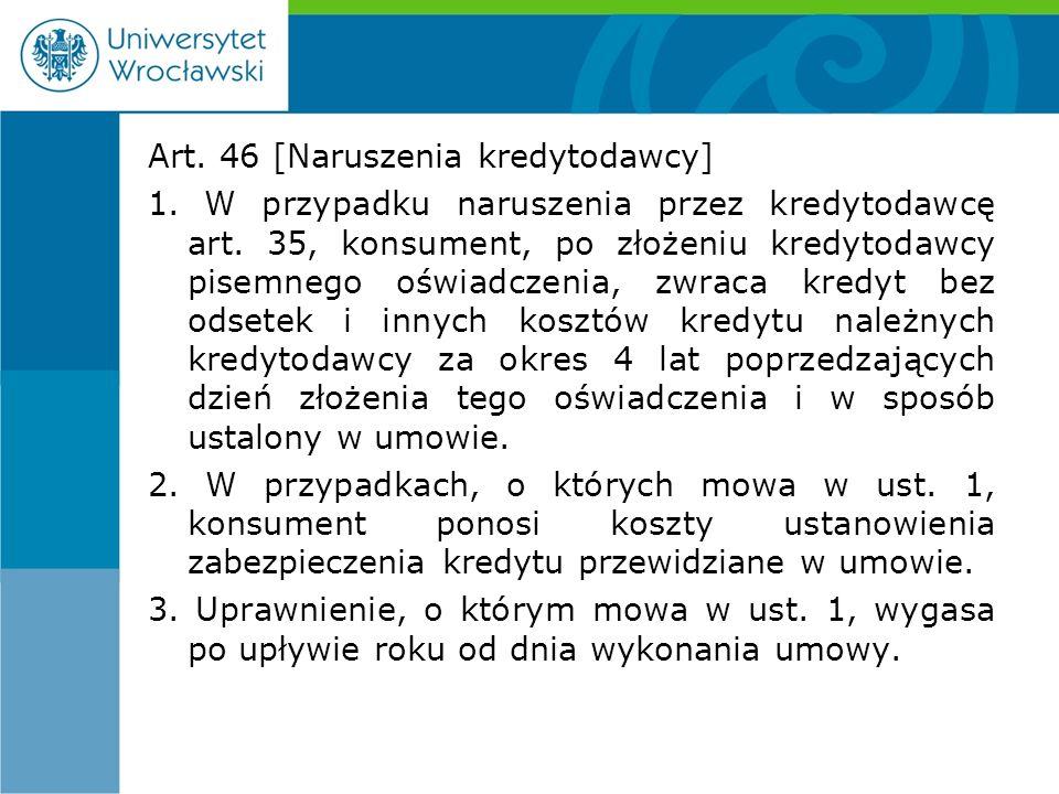 Art. 46 [Naruszenia kredytodawcy] 1. W przypadku naruszenia przez kredytodawcę art.