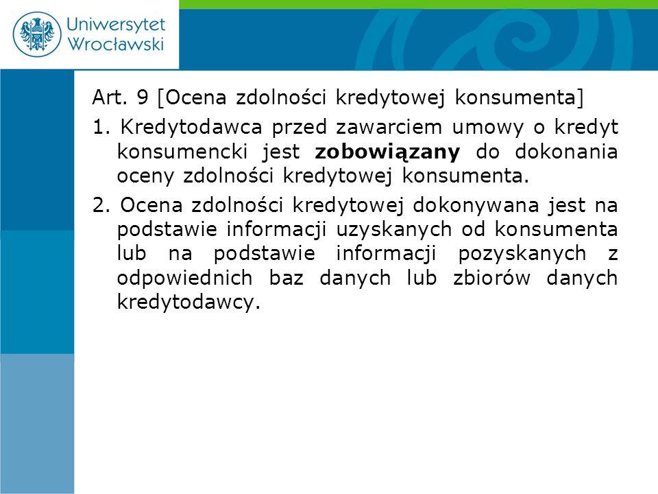 Art. 9 [Ocena zdolności kredytowej konsumenta] 1.