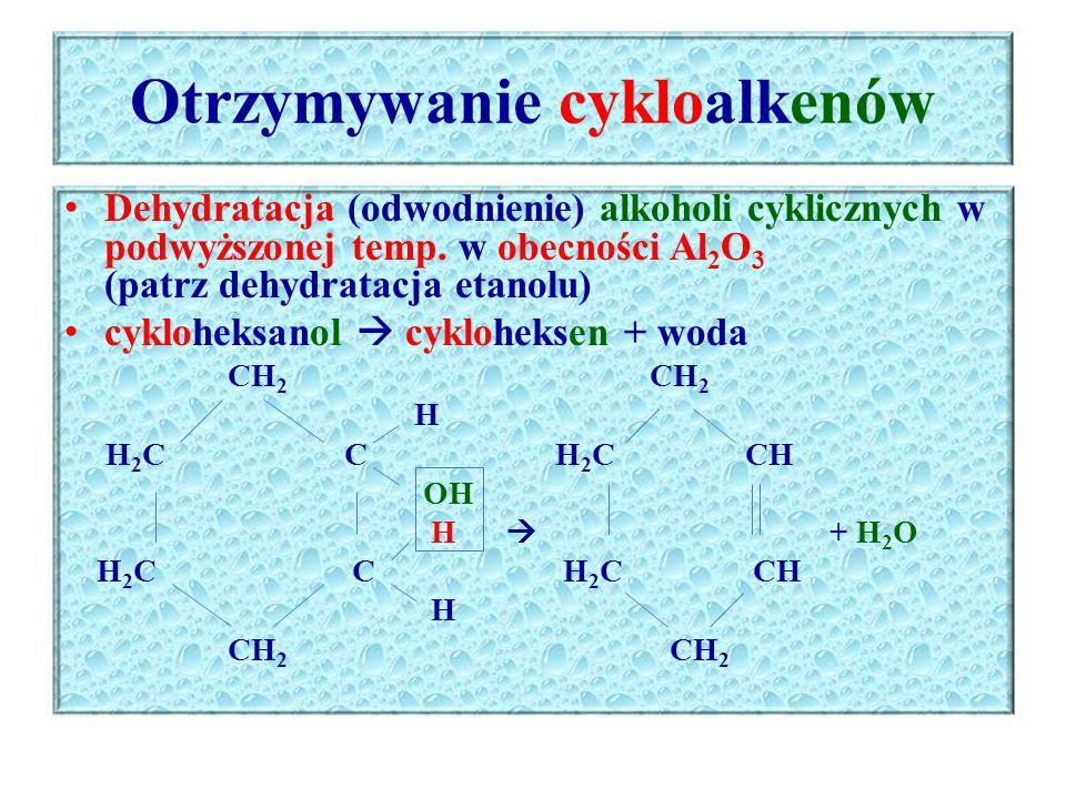 Właściwości fizyczne cykloalkenów W warunkach normalnych cyklopropen i cyklobuten są gazami, natomiast cyklopenten i cykloheksen są cieczami, Cykloalkeny dobrze rozpuszczają się w rozpuszczalnikach organicznych, ciekłe cykloalkeny są dobrymi rozpuszczalnikami.