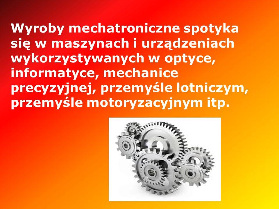 Wyroby mechatroniczne spotyka się w maszynach i urządzeniach wykorzystywanych w optyce, informatyce, mechanice precyzyjnej, przemyśle lotniczym, przemyśle motoryzacyjnym itp.